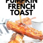 pumpkin spice french toast sticks with syrup drizzle